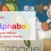 Alphabet lernen mit Tieralphabet- Bastelvorlagen für den Anfangsunterricht