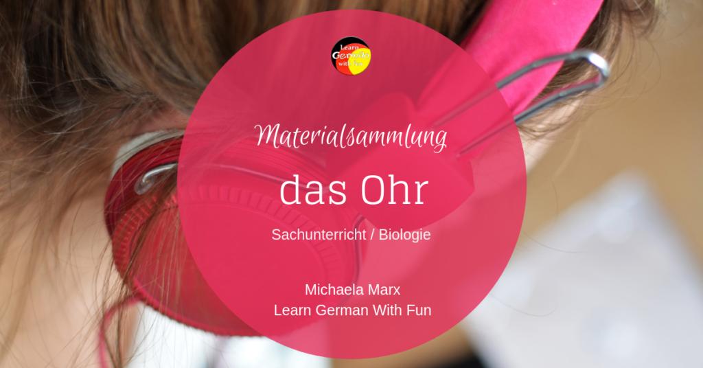 Materialsammlung Zum Ohr Learn German With Fun