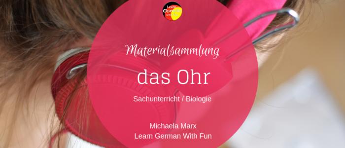 Unterrichtsmaterial für Sachunterricht und Biologie- das Ohr- Arbeitsblätter, Infotexte, Versuche und Spiele