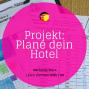 Projekt für die Schule: Plane dein Hotel